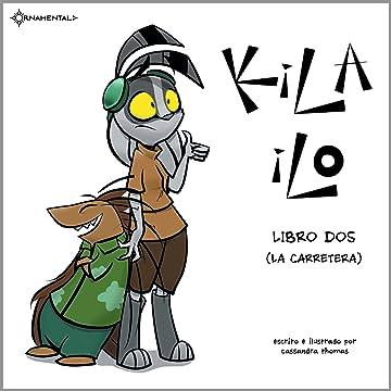KiLA iLO Vol. 2: Libro Dos (La Carretera)