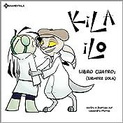 KiLA iLO Vol. 4: Libro Cuatro: (Siempre Sola)