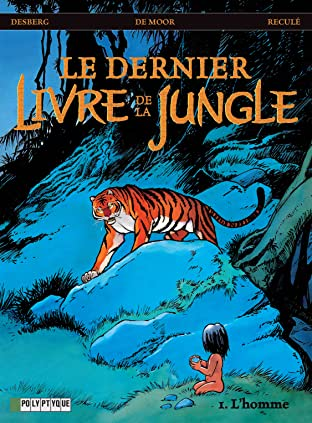 Le Dernier livre de la jungle Tome 1: L'Homme