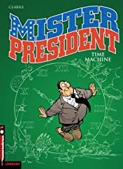 Mister President Vol. 3: Time machine