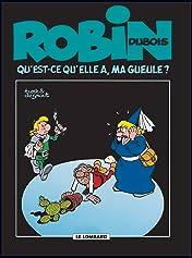 Robin Dubois Vol. 14: Qu'est-ce qu'elle a ma gueule ?