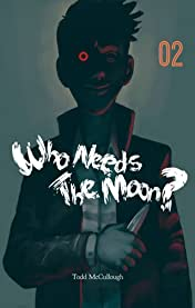 Who Needs the Moon #2