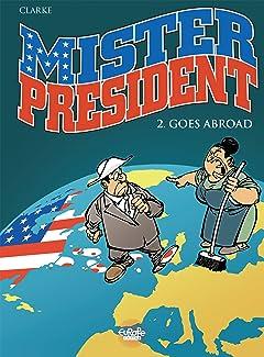 Mister President Vol. 2: Mister President goes abroad