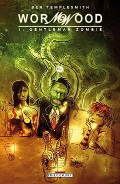 Wormwood Vol. 1: Gentleman Zombie