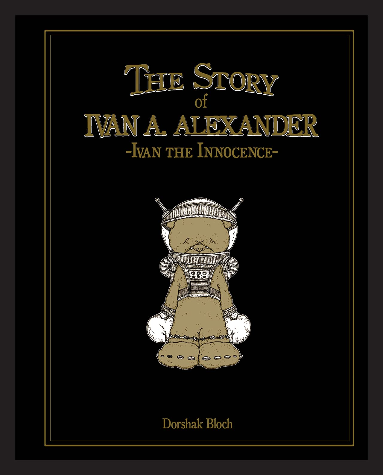 Dorshak Bloch: The Story of Ivan A. Alexander-Ivan the Innocence