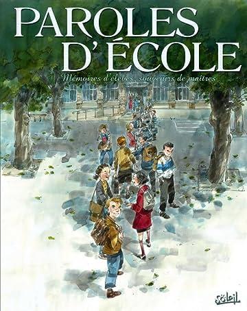 Paroles d'École: Mémoire d'élèves, souvenirs de maîtres