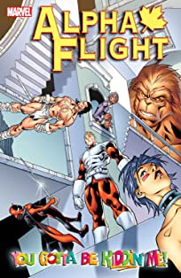 Alpha Flight Vol. 1: You Gotta Be Kiddin' Me