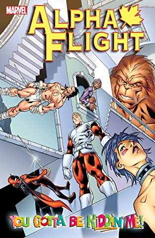 Alpha Flight Tome 1: You Gotta Be Kiddin' Me