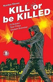 Kill Or Be Killed #11
