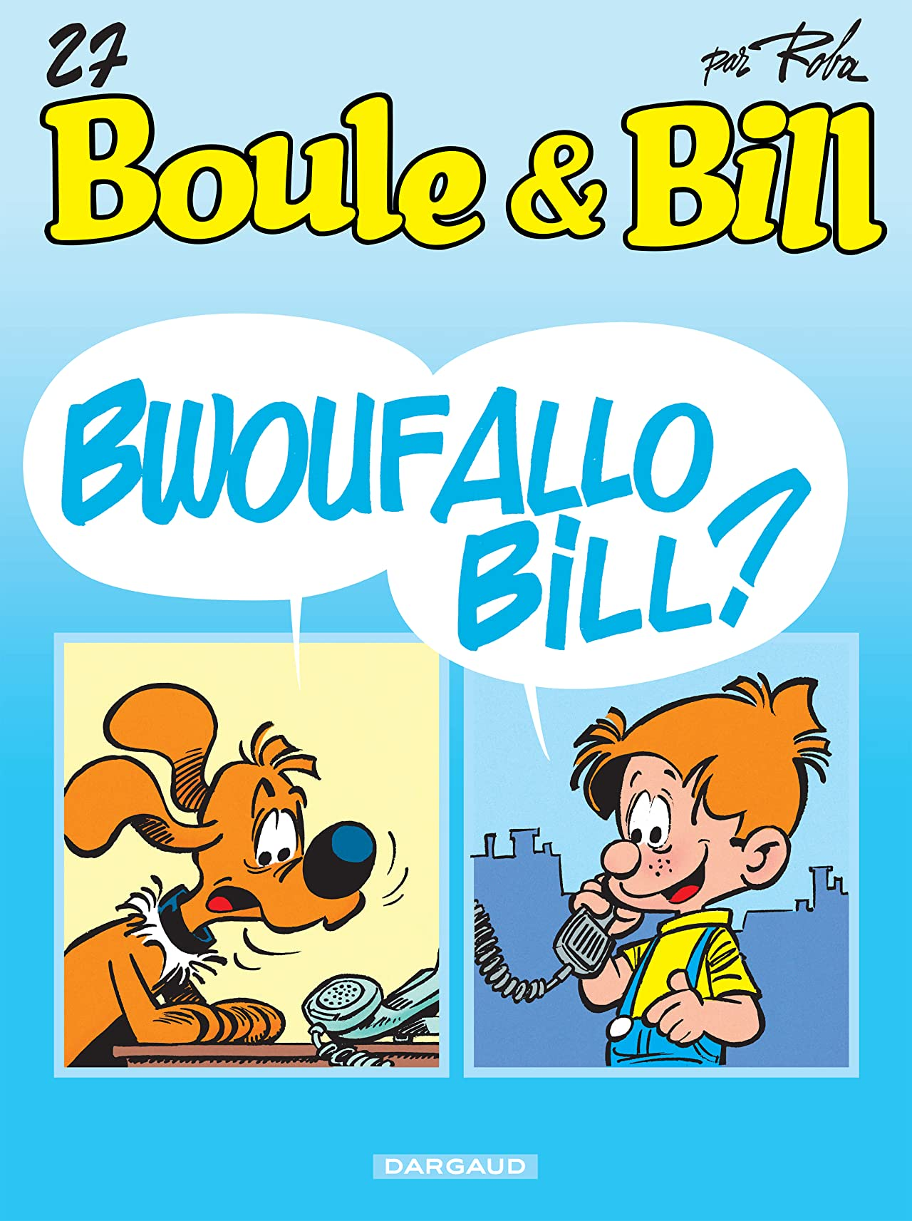 Boule et Bill Vol. 27: Bwouf allô Bill ?