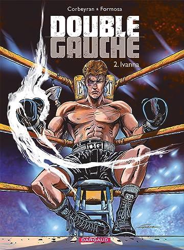 Double Gauche Vol. 2: Ivanna
