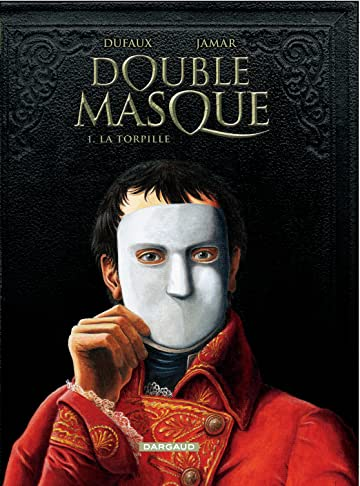 Double Masque Vol. 1: Torpille