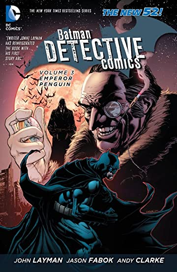 Batman: Detective Comics (2011-) Vol. 3: Emperor Penguin