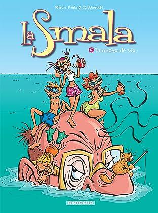 La Smala Vol. 4: Tronche de vie