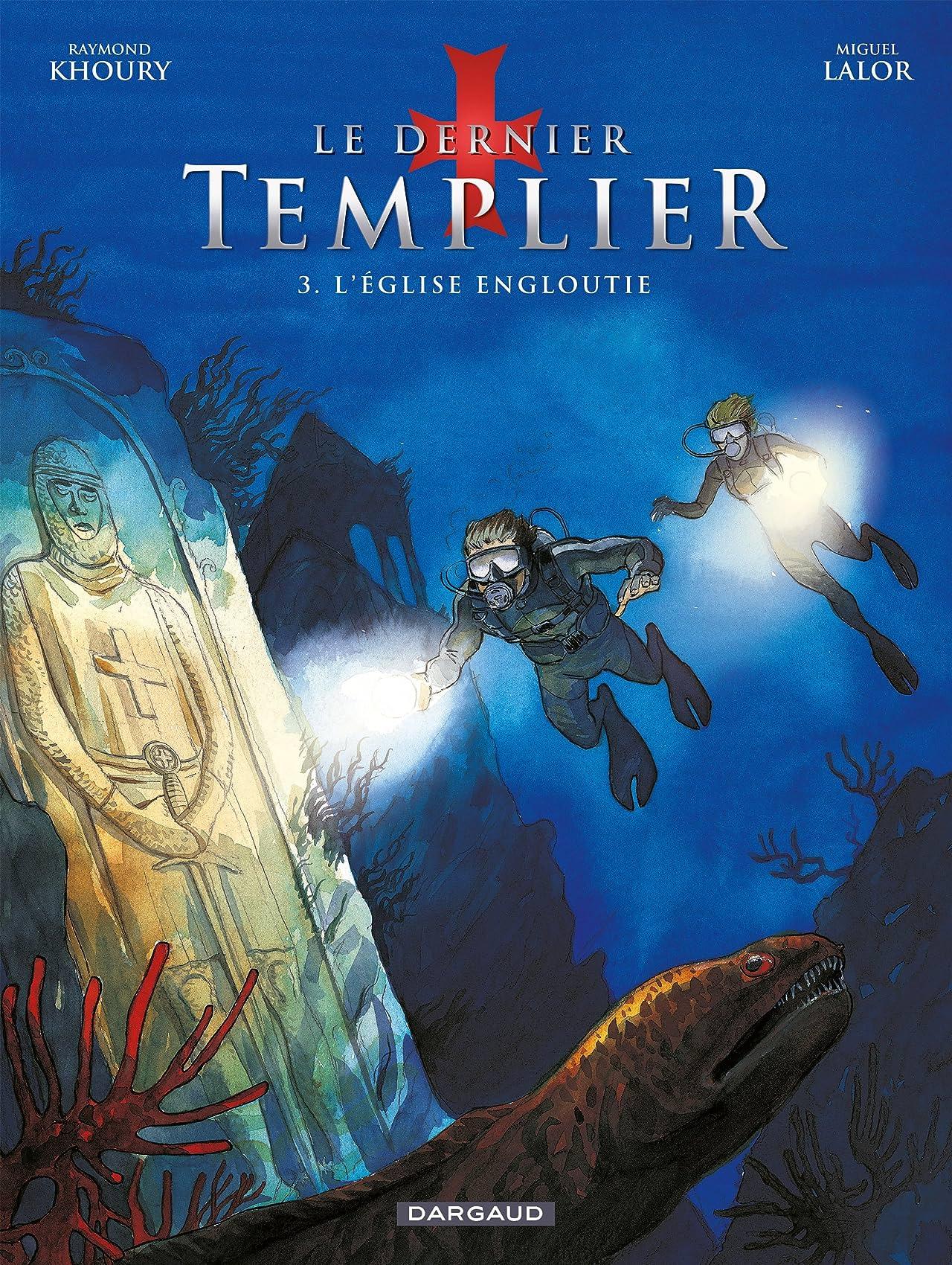 Le Dernier Templier Vol. 3: L'Eglise engloutie (3/4)