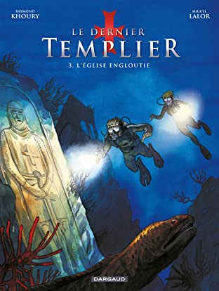 Le Dernier Templier Tome 3: L'Eglise engloutie (3/4)
