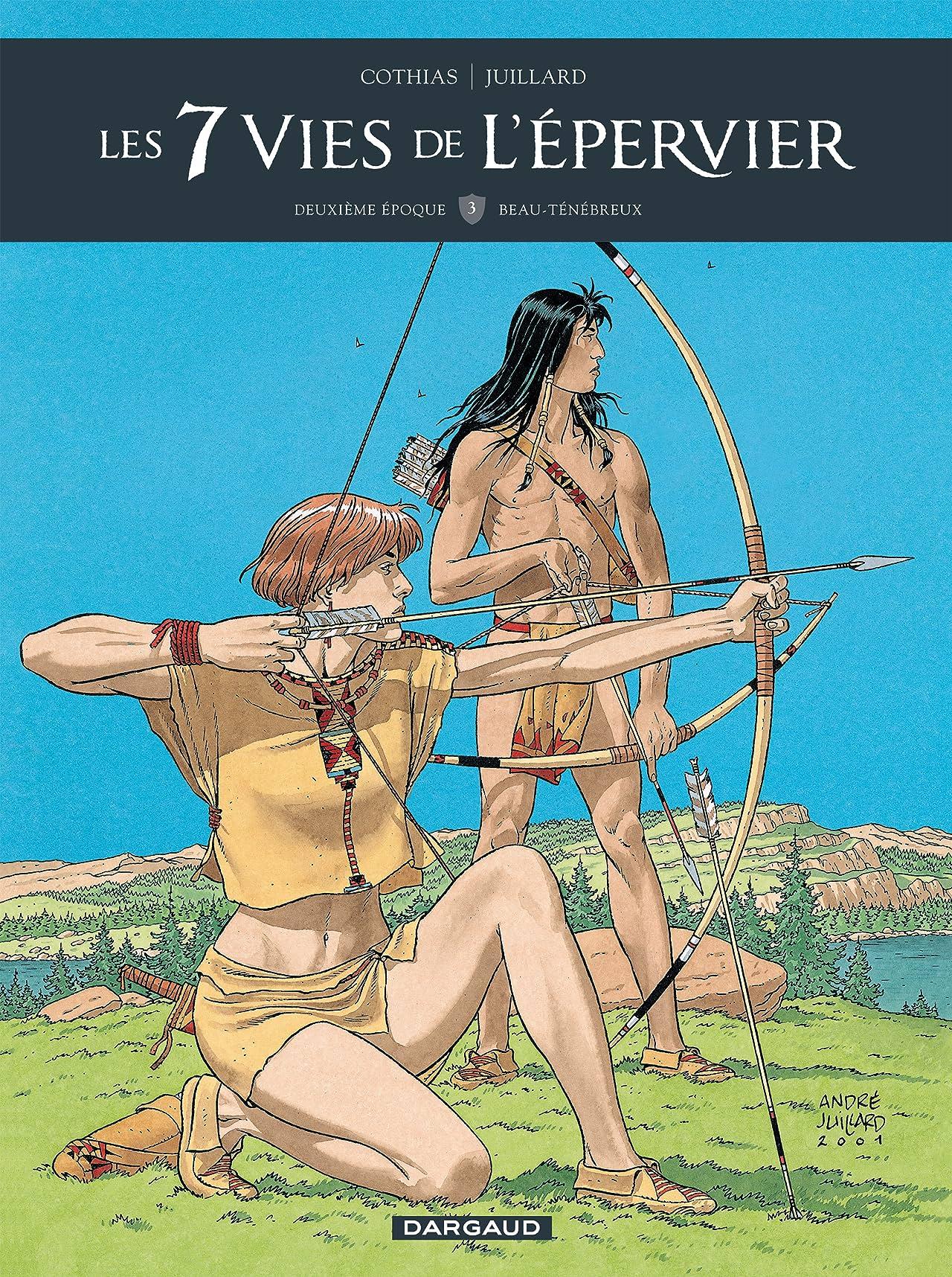 Les 7 Vies de l'épervier -  2ème époque Vol. 3: Beau-Ténébreux