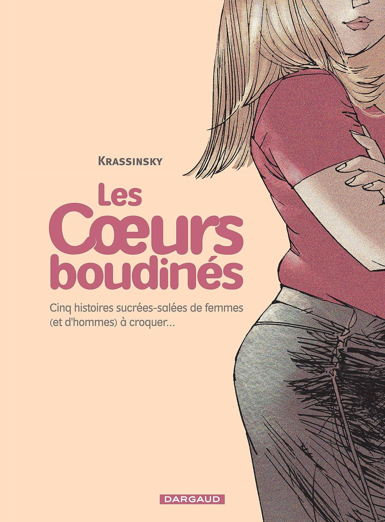 Les Coeurs boudinés Vol. 1: Cinq histoires sucrées salées de femmes (et d'hommes) à croquer
