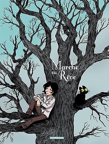 Marche ou rêve Vol. 1: Marche ou rêve