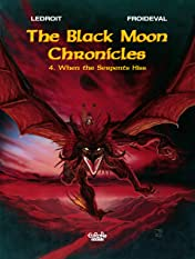 The Black Moon Chronicles Vol. 4: When the serpents hiss