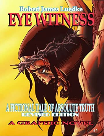 Eye Witness: A Fictional Tale of Absolute Truth #1 (of 3)