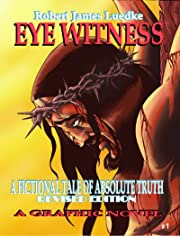 Eye Witness: A Fictional Tale of Absolute Truth #1