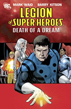 Legion of Super-Heroes (2005-2009) Tome 2: Death of a Dream