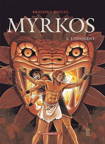 Myrkos Vol. 2: L'Insolent
