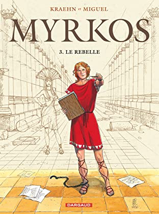 Myrkos Vol. 3: Le Rebelle