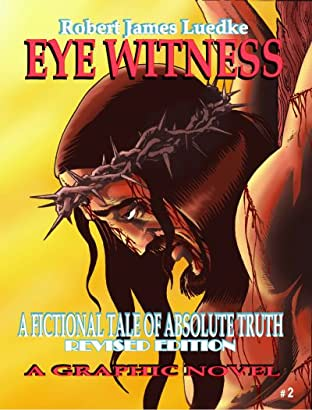Eye Witness: A Fictional Tale of Absolute Truth #2 (of 3)