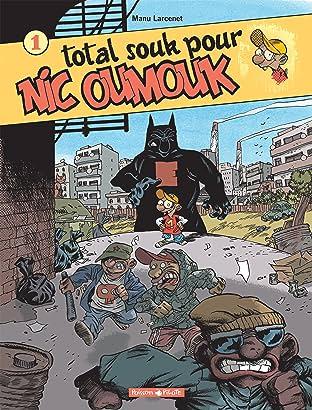 Nic Oumouk Vol. 1: Total souk pour Nic Oumouk