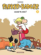 Parker & Badger Vol. 7: Cache ta Joie