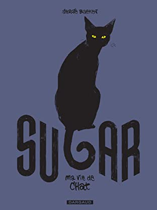 Sugar Vol. 1: Ma vie de chat