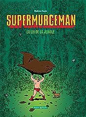 Supermurgeman Vol. 1: La loi de la jungle