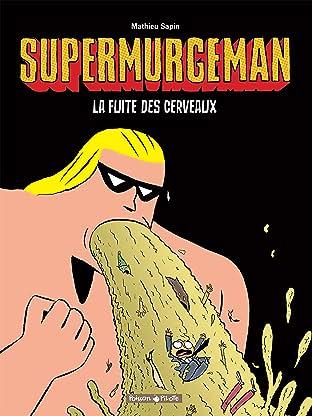 Supermurgeman Vol. 3: La fuite des Cerveux
