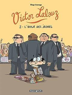 Victor Lalouz Tome 2: L'idole des Jeunes