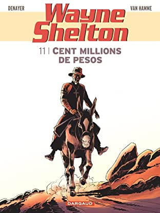 Wayne Shelton Vol. 11: Cent millions de pesos