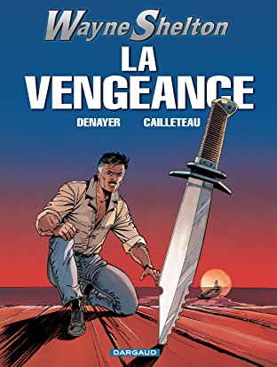 Wayne Shelton Vol. 5: LA VENGEANCE