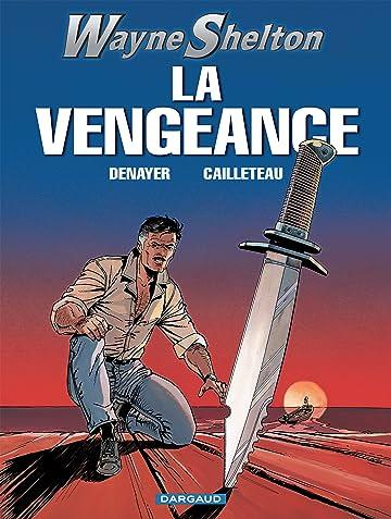 Wayne Shelton Vol. 5: LA VENGEANCE