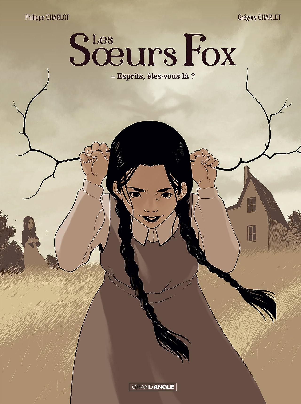 Les soeurs Fox Vol. 1: Esprits, êtes vous là !