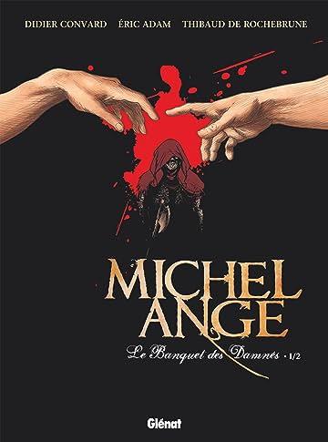 Michel Ange Vol. 1: Le Banquet des damnés