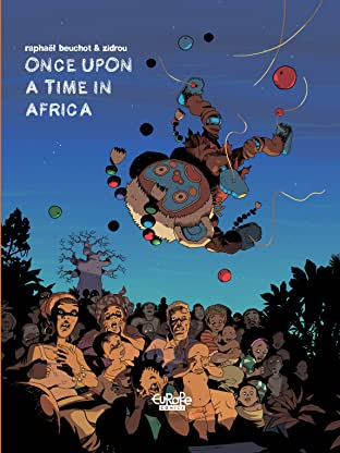 Zidrou-Beuchot's African Trilogy Tome 1: Once upon a time in Africa