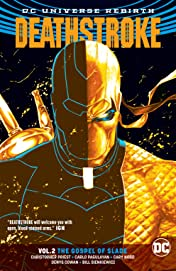 Deathstroke (2016-) Vol. 2: The Gospel of Slade