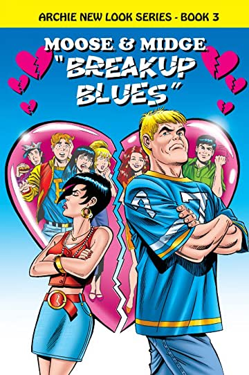 Archie New Look Series - Book 3: Moose & Midge Breakup Blues