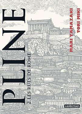 Pline Vol. 2: Les rues de Rome