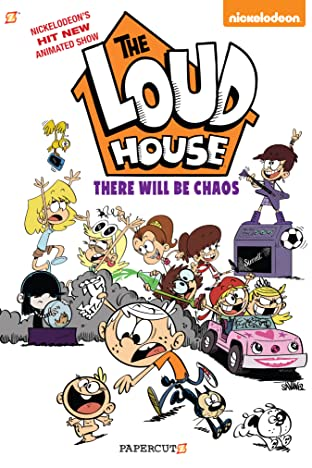 The Loud House Tome 1: There Will Be Chaos
