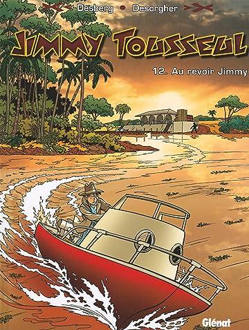 Jimmy Tousseul Vol. 12: Au revoir Jimmy