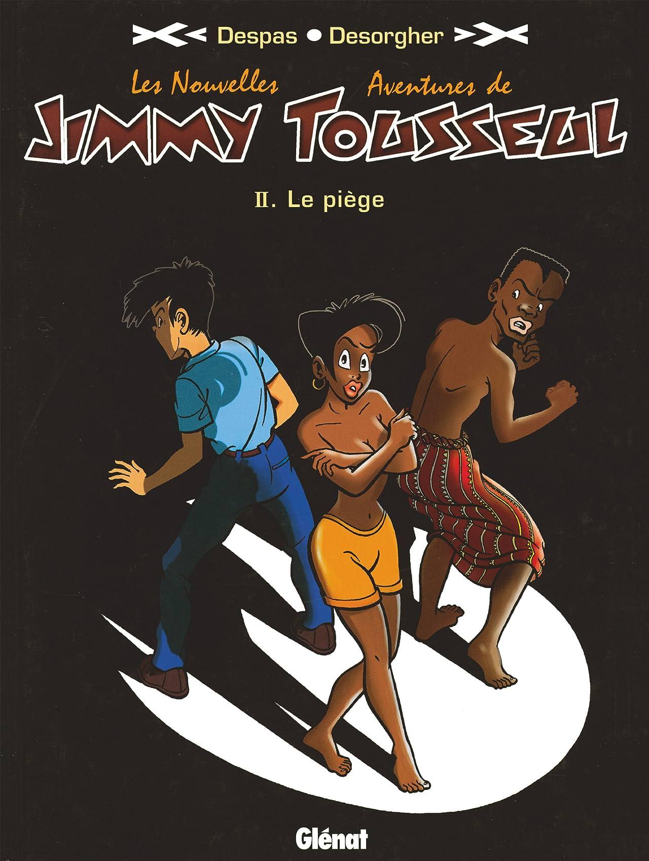 Les nouvelles aventures de Jimmy Tousseul Vol. 2: Le piège