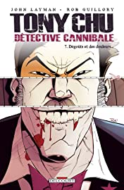 Tony Chu, détective cannibale Vol. 7: Dégoûts et des douleurs...