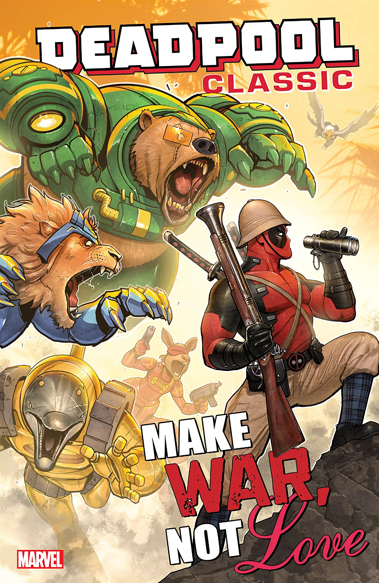 Deadpool Classic Vol. 19: Make War, Not Love